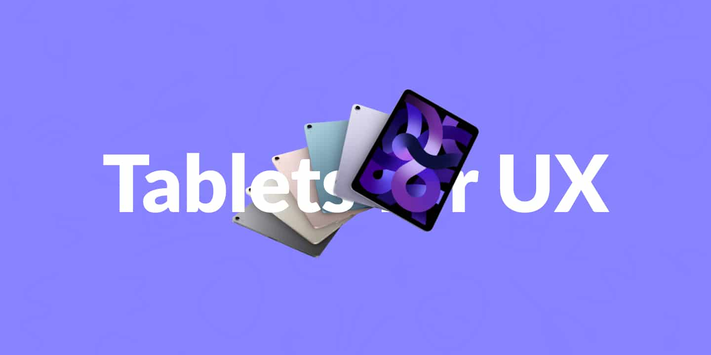 Best tablet for UX design