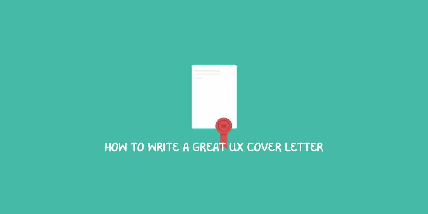 How to Write a Great UX Cover Letter