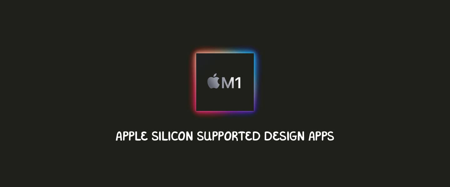 Apple Silicon Supported Design Apps