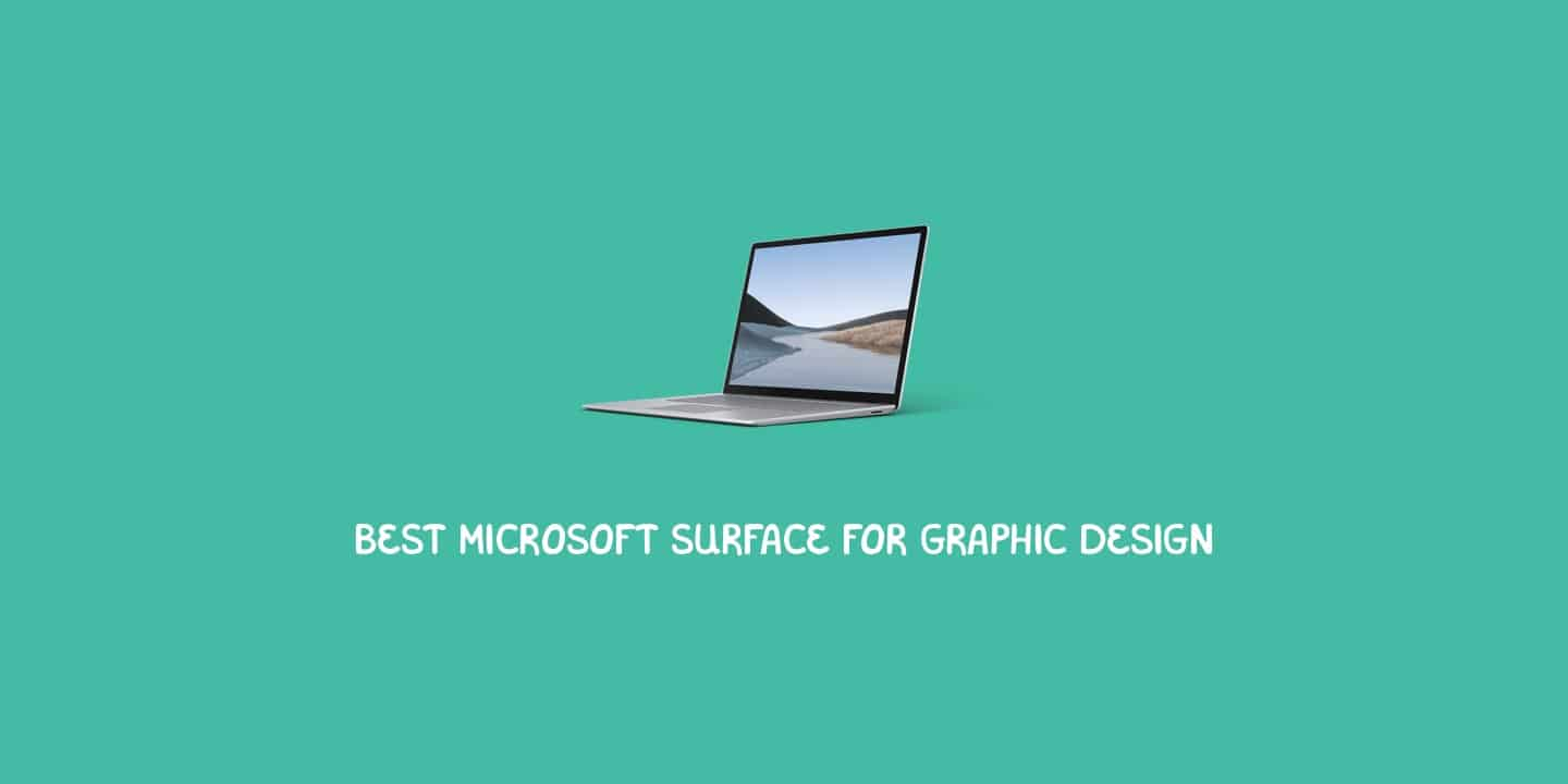 Best Microsoft Surface for graphic design