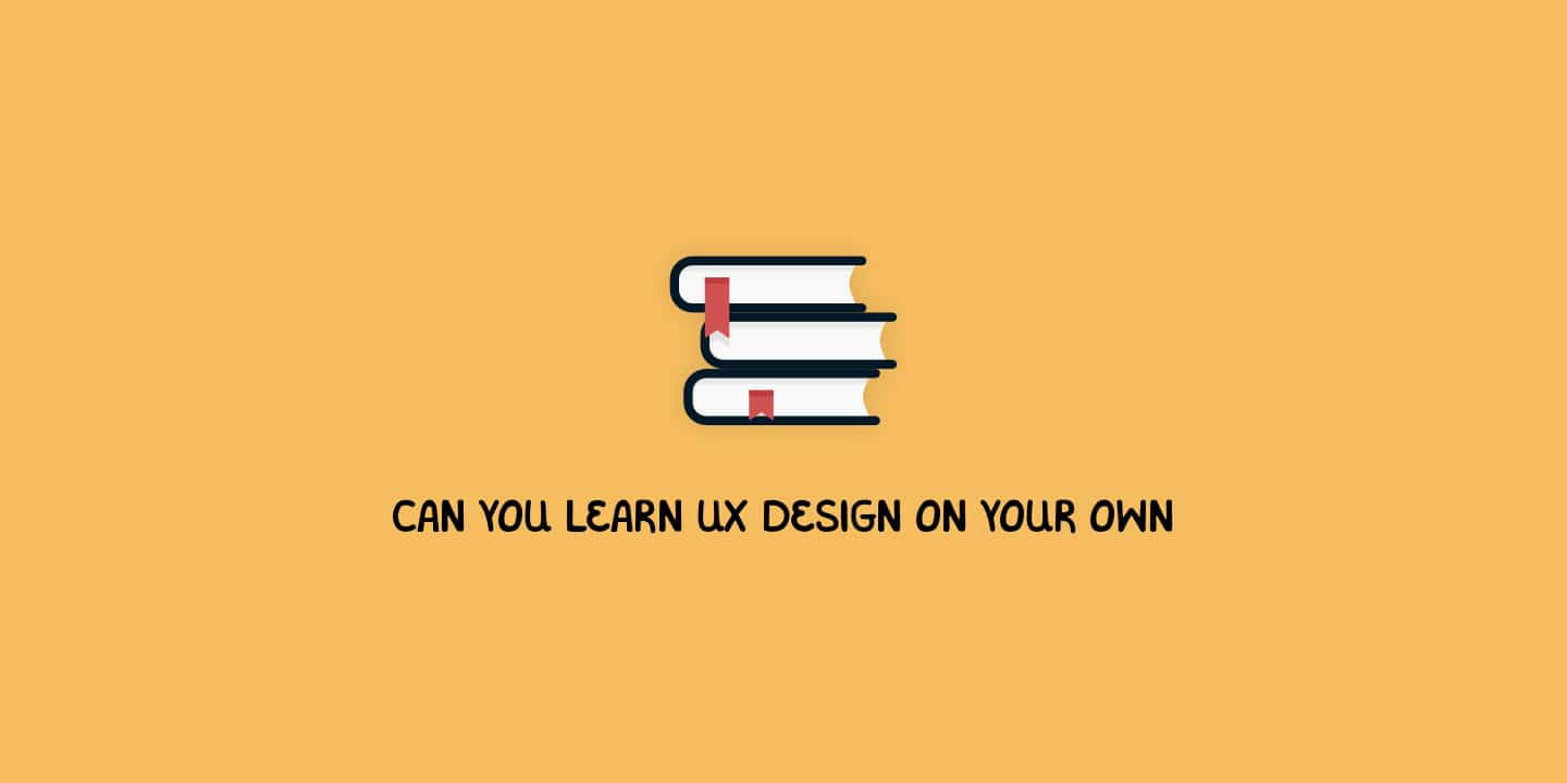 Can you learn UX design on your own?